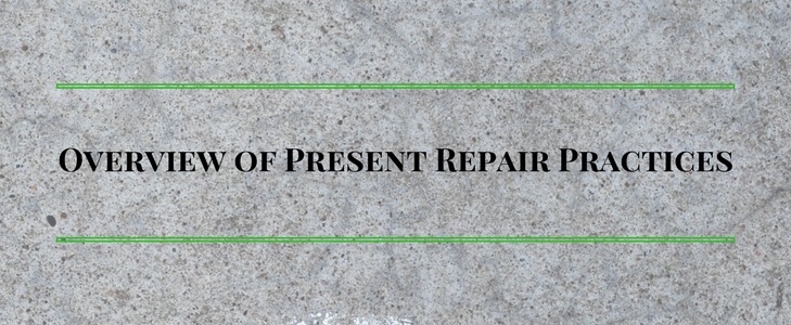 Overview of Present Repair Practices